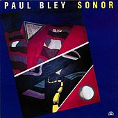 Play & Download Sonor by Paul Bley | Napster