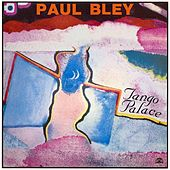 Play & Download Tango Palace by Paul Bley | Napster