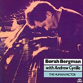 Play & Download The Human Factor by Borah Bergman | Napster