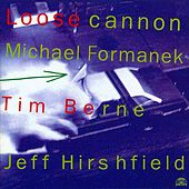 Play & Download Loose Cannon by Tim Berne | Napster