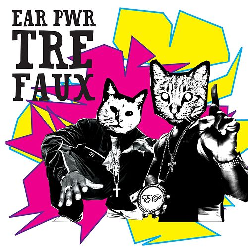 Play & Download Tre Faux by Ear Pwr | Napster