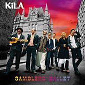 Play & Download Gamblers' Ballet by Kila | Napster