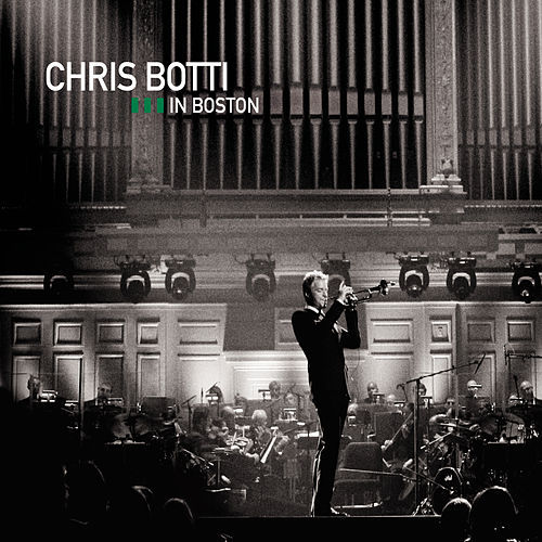 Chris Botti In Boston by Chris Botti