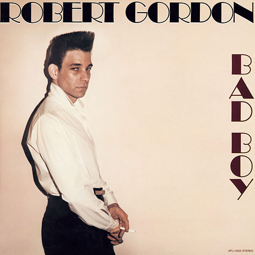 Play & Download Bad Boy by Robert Gordon | Napster
