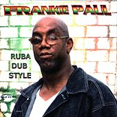 Play & Download Ruba Dub Style by Frankie Paul | Napster