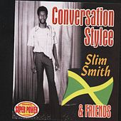 Conversation Stylee - Slim Smith & Friends re-release by Various Artists
