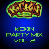 Kickin Party Mix Vol. 2 by Various Artists