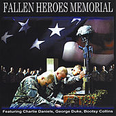 Play & Download Fallen Heroes Memorial (Feat. Charlie Daniels, George Duke & Bootsy Collins) by Various Artists | Napster
