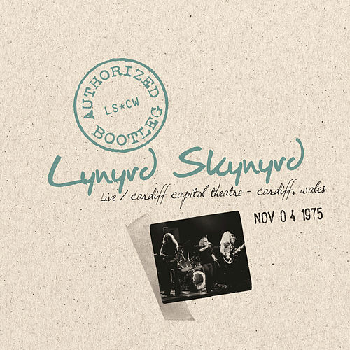 Play & Download Authorized Bootleg - Live Cardiff Capitol Theatre, Cardiff, Wales, November 4, 1975 by Lynyrd Skynyrd | Napster