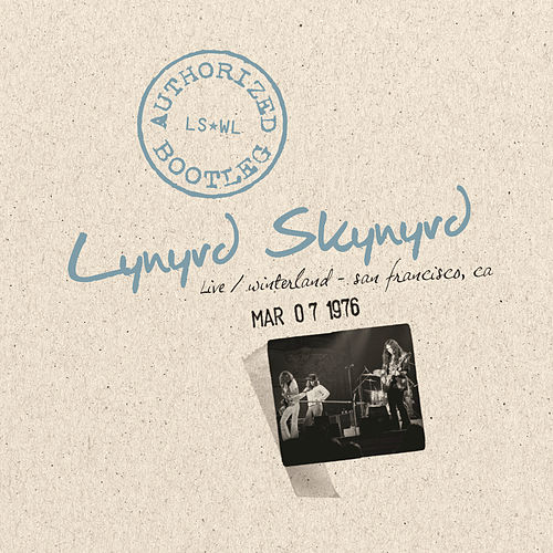 Play & Download Authorized Bootleg - Live Winterland San Francisco, CA 3/7/76 by Lynyrd Skynyrd | Napster