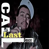 It's Last Call by Deuce G