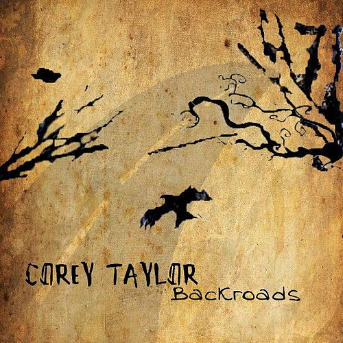 Play & Download Backroads by Corey Taylor | Napster