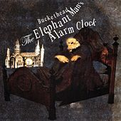 Play & Download Elephant Man's Alarm Clock by Buckethead | Napster