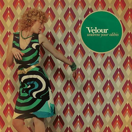 Undress Your Alibis by Velour