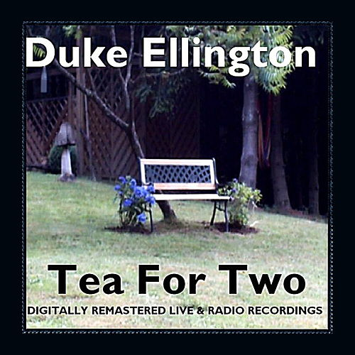 Play & Download Tea for Two by Duke Ellington | Napster