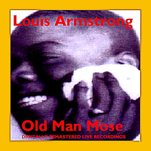 Play & Download Old Man Mose by Louis Armstrong | Napster