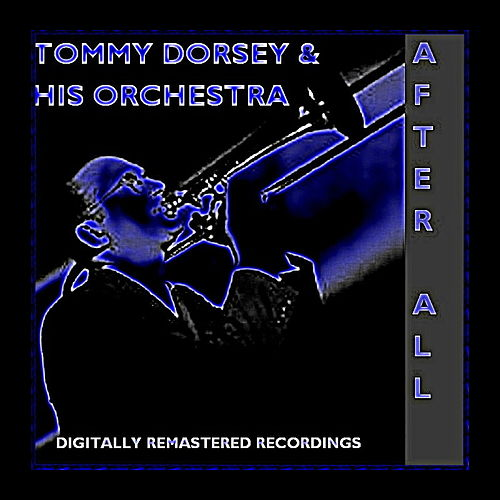 Play & Download After All by Tommy Dorsey | Napster