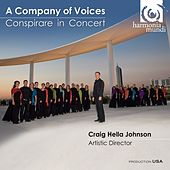 Play & Download A Company of Voices - Conspirare in Concert by Conspirare | Napster