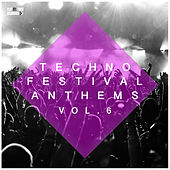 Techno Festival Anthems, Vol. 6 by Various Artists