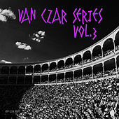 Van Czar Series, Vol. 3 (Mixed By Van Czar) by Various Artists