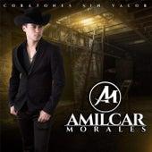 Corazones Sin Valor by Amilcar Morales