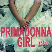 Primadonna Girl (Yeah) by Primadonna Girl