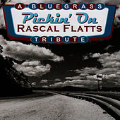 Play & Download Pickin' On Rascal Flatts: A Bluegrass Tribute by Pickin' On | Napster