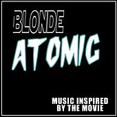 Blonde Atomic (Music Inspired by the Movie) by Various Artists