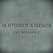 An Afternoon in Darnków (The Inspiration of Nature) by Luke Woodapple