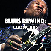 Blues Rewind: Classic Hits von Various Artists