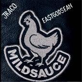 Mild Sauce (feat. Jraco) by EastGodSean