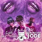 Que Mucho Jode (feat. Jon Z & Castigo el Buho) by Galante