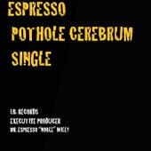 Pothole Cerebrum by Espresso