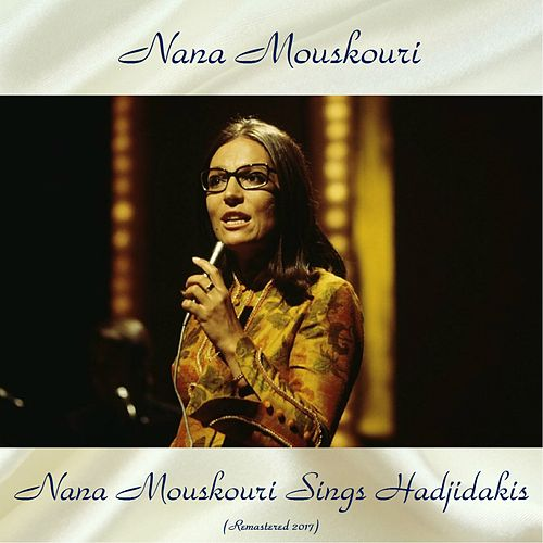 Nana Mouskouri Sings Hadjidakis (Remastered 2017) de Nana Mouskouri