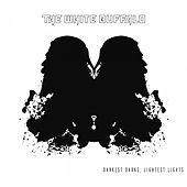 Darkest Darks, Lightest Lights von The White Buffalo