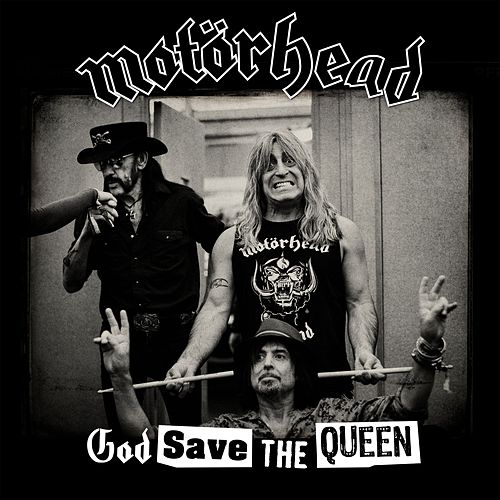 God Save The Queen by Motörhead