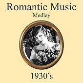 Romantic 1930's Music Medley: Stay as Sweet as You Are / The Moon of Manakoora / Because It's Love / Kiss Me Goodnight by Various Artists