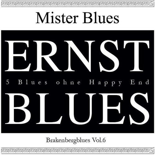 Brakenberg Blues, Vol. 6: Ernst Blues by Mr.Blues