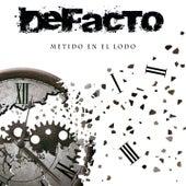 Metido en el Lodo by De Facto