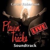 Playin' on the Tracks Live! (Soundtrack) von Carter Robertson
