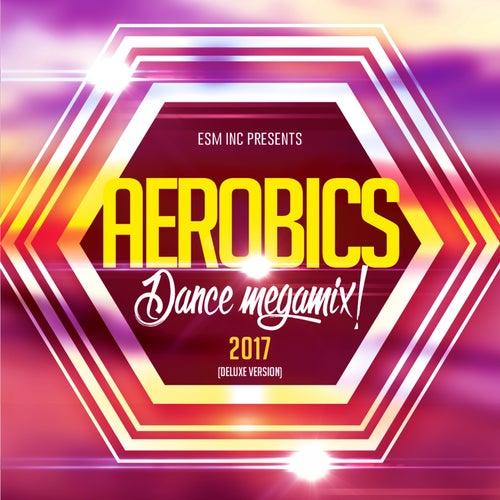 Aerobics Dance Megamix 2017 de Various