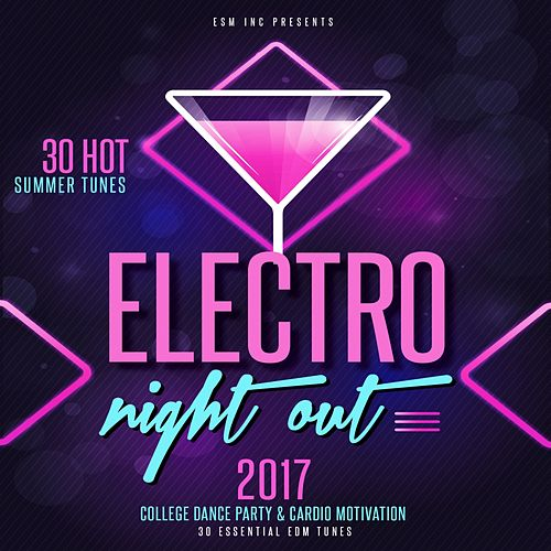 Electro Night Out! 2017 (30 Hot & Essential Summer Tunes) de Various