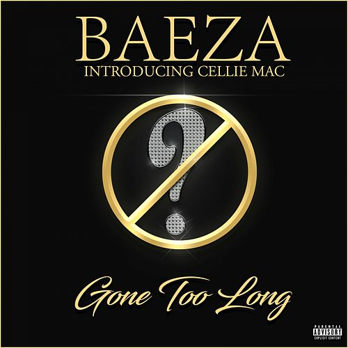 Gone Too Long by Baeza
