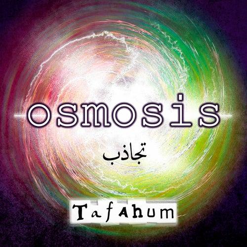 Osmosis by Tafahum