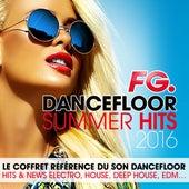 Dancefloor Summer Hits 2016 (by FG) Le coffret référence du son dancefloor: Hits & News Electro, Deep House, House, EDM... de Various Artists