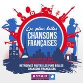 Les plus belles chansons françaises : de la pop des 60's aux succès d'aujourd'hui, retrouvez toutes les plus belles chansons françaises (by Hotmixradio) de Various Artists