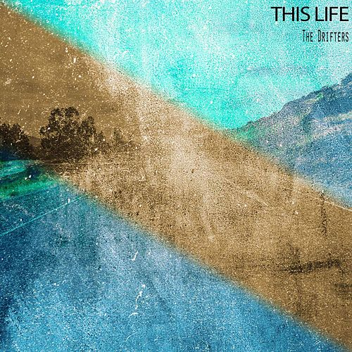 This Life von The Drifters