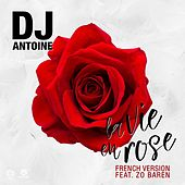 La vie en rose (French Version) von DJ Antoine