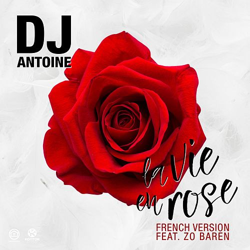 La vie en rose (French Version) von DJ Antoine