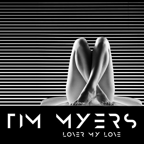 Lover My Love by Tim Myers